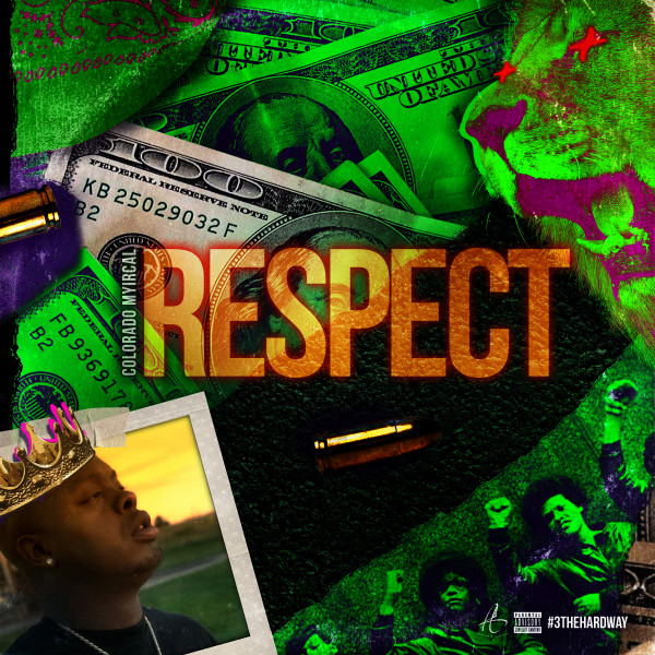 Colorado Myrical - 3 the Hard Way, Pt. 3 - Respect